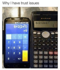 How is this even possible & Which one is correct?😕 ➡Explain in the comments: Why I have trust issues  CASIO  VPA. M.  6-2 (2+1)  6+2(2+1)  7 8 9  hyp sin COS  tan  4 5 6  ENG  IM+  8009 DEL AC  1 2 3 How is this even possible & Which one is correct?😕 ➡Explain in the comments