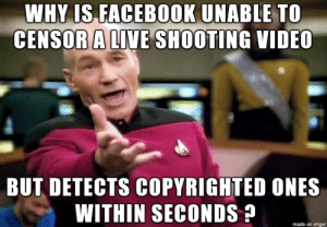 Alive, Imgur, and Video: WHY IS FACEBOOKUNABLE TO  CENSOR ALIVE SHOOTING VIDEO  BUT DETECTS COPYRIGHTED ONES  WITHIN SECONDS  made on imgur No rentability, no responsability.