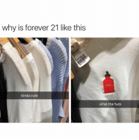 🤣Accurate: why is forever 21 like this  NG  kinda cute  what the fuck 🤣Accurate