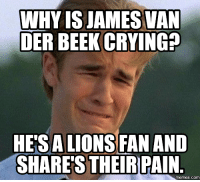 Why Is James Cryin: WHY IS JAMES VAN  DER BEEKCRYINGP  HETSALIONS FAN AND  SHARES THEIR RAIN.  COM