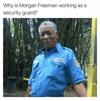 This just ruined my Sunday (@sonny5ideup): Why is Morgan Freeman working as a  security guard?  PRINCA This just ruined my Sunday (@sonny5ideup)
