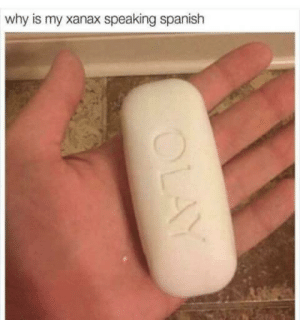 If only I had more than Juan: why is my xanax speaking spanish If only I had more than Juan