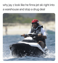 Y'all Wylinnn. 😅😅😅: why jay z look like he finna jet ski right into  a warehouse and stop a drug deal Y'all Wylinnn. 😅😅😅