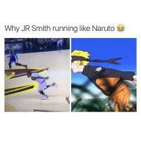 J.R. Smith, Lmao, and Memes: Why JR Smith running like Naruto Lmao