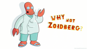 Reddit, Tumblr, and Blog: WHY MoT  ZoIDBERG  http://nogard00.deviantart.com scifiseries:  Why not zoidberg? as number 1 most upvoted reddit post
