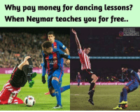 😂😂😂: Why pay money for dancing lessons?  When Neymar teaches you for free.  FOOTBALL  OOMEMESINSTA  ALAR. 😂😂😂