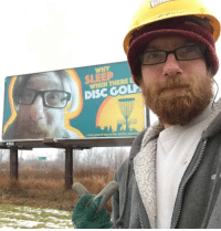 Billboard, Money, and Prank: WHY  SLEEP  WHEN THERE I  DISC GOLP  4155 My buddy puts up billboards for a living and is an avid disc golfer, so a group of of local discers pooled together enough money to pull this prank. He had no idea until he finished putting the billboard up.