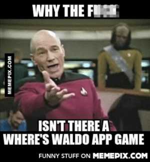 it would go viral I tell youomg-humor.tumblr.com: WHY THE FIC  ISN'T THERE A  WHERE'S WALDO APP GAME  FUNNY STUFF ON MEMEPIX.COM  MEMEPIX.COM it would go viral I tell youomg-humor.tumblr.com