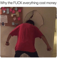 Funny, Money, and Free: Why the FUCK everything cost money I wish everything was free 😰