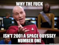 number one: WHY THE FUCK  ISNT 2001A SPACE ODYSSEY  NUMBER ONE  MEMEFUL COM