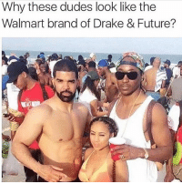 Foreal 😭😭😭😭😭: Why these dudes look like the  Walmart brand of Drake & Future? Foreal 😭😭😭😭😭
