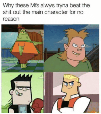 Forreal though 😩😂 https://t.co/ppg2h9sumb: Why these Mfs alwys tryna beat the  shit out the main character for no  reaso Forreal though 😩😂 https://t.co/ppg2h9sumb