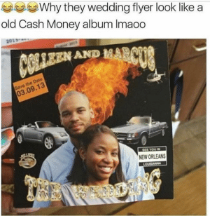 Gucci, Money, and Tumblr: Why they wedding flyer look like a  old Cash Money album Imaoo  2017  AND  pate  09.13  NEW ORLEANS gucci-flipflops:  and they in the no