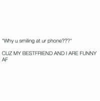 """Guess who we're talking about? 😈👯 @biitchmafia: """"Why u smiling at ur phone??  CUZ MY BEST FRIEND AND I ARE FUNNY  AF Guess who we're talking about? 😈👯 @biitchmafia"""