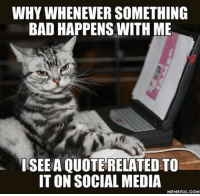 Is it because I care only about myself? Follow @9gag @9gagmobile 9gag relatable: WHY WHENEVER SOMETHING  BAD HAPPENS WITH ME  ISEEA QUOTE RELATED TO  IT ON SOCIAL MEDIA  MEMEFUL COM Is it because I care only about myself? Follow @9gag @9gagmobile 9gag relatable