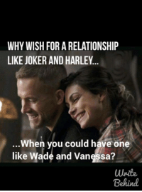 -Blue Beetle: WHY WISH FOR A RELATIONSHIP  LIKE JOKER AND HARLEY  When you could have one  like Wade and Vanessa?  Behind -Blue Beetle