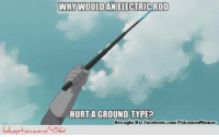 The One Thing That Doesn't Make Sense in Pokémon Origins: WHY WOULD ANELECTRIC ROD  HURT A GROUND-TYPE  Brought By Facebook.com PokemonMemes The One Thing That Doesn't Make Sense in Pokémon Origins
