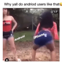 Android, Funny, and Iphone: Why yall do andriod users like that  0:A7  Android  ipho  iPhone Tag a Andriod user😂💀