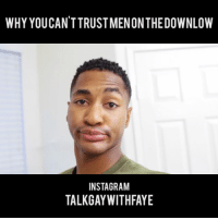 277. Tag a friend who's man might be DL! Click the link in my bio for the full video. tgwfaye: WHY YOUCAN'TTRUST MENONTHEDOWNLOW  INSTAGRAM  TALKGAYWITHFAYE 277. Tag a friend who's man might be DL! Click the link in my bio for the full video. tgwfaye