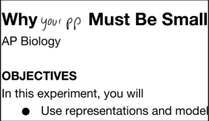 Reddit, Today, and Biology: Why your pp Must Be Small  AP Biology  OBJECTIVES  In this experiment, you will  Use representations and model AP Bio was fun today