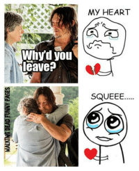 Whyd you  leave  My HEART  SQUEEE..... The feels...............................<3  Walking Dead Funny Pages