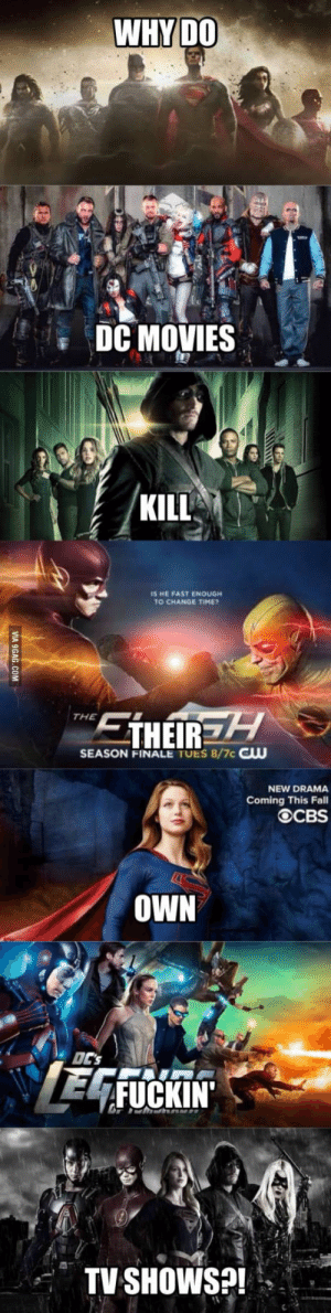 Everyones hyped with marvel vs dc movies, but this is all I can think about.: WHYDO  DC MOVIES  KILL  IS HE FAST ENOUGH  TO CHANGE TIME  THE  SEASON FINALE TUES 8/7c CUU  NEW DRAMA  Coming This Fall  OWN  DCS  TV SHOws? Everyones hyped with marvel vs dc movies, but this is all I can think about.