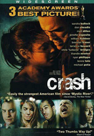 """In Crash (2004) by Dir. Paul Haggis you may not have noticed but the entire film is done with one-shot, funnily enough that is all it would take to take out my ex- wife's new boyfriend Craig: WID ESCR EEN  ACADEMY AWARDS  31  BEST PICTURE  sandra bullock  don cheadle  matt dillon  jennifer esposito  william fichtner  brendan fraser  terrence howard  chris ludacris bridges  thandie newton  ryan phillippe  larenz tate  michael peña  Crash  Easily the strongest American film since 'Mystic River  David Denby, The New Yorker  """"Two Thumbs Way Up!""""  Ebert &Rosper In Crash (2004) by Dir. Paul Haggis you may not have noticed but the entire film is done with one-shot, funnily enough that is all it would take to take out my ex- wife's new boyfriend Craig"""