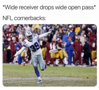 Instagram, Nfl, and Open: *Wide receiver drops wide open pass*  NFL cornerbacks: So accurate 😂 (memesofnfl/Instagram)