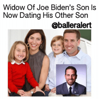 "Joe Biden, Memes, and 🤖: Widow Off Joe Biden's Son Is  Now Dating His Other Son  @balleralert Widow Of Joe Biden's Son Is Now Dating His Other Son - blogged by: @msjennyb ⠀⠀⠀⠀⠀⠀⠀⠀⠀ ⠀⠀⠀⠀⠀⠀⠀⠀⠀ In 2015, former Vice President JoeBiden suffered a tragic loss in the passing of his son BeauBiden, who had suffered from a slew of medical problems including brain cancer. The former state attorney general of Delaware was survived by his wife HallieBiden and their two children, Natalie, 12, and Hunter, 10. ⠀⠀⠀⠀⠀⠀⠀⠀⠀ ⠀⠀⠀⠀⠀⠀⠀⠀⠀ Two years later, the family has found comfort amongst one another, in an effort to cope with the devastating loss of their Beau. So much so, that amid the love and support, Beau's widow found a new love in his brother, HunterBiden. ⠀⠀⠀⠀⠀⠀⠀⠀⠀ ⠀⠀⠀⠀⠀⠀⠀⠀⠀ According to reports, the two began dating after Hunter separated from his estranged wife, Kathleen. ⠀⠀⠀⠀⠀⠀⠀⠀⠀ ⠀⠀⠀⠀⠀⠀⠀⠀⠀ ""Hallie and I are incredibly lucky to have found the love and support we have for each other in such a difficult time, and that's been obvious to the people who love us most. We've been so lucky to have a family and friends who have supported us every step of the way,"" Hunter said in a statement to Page Six of the couple's budding relationship. ⠀⠀⠀⠀⠀⠀⠀⠀⠀ ⠀⠀⠀⠀⠀⠀⠀⠀⠀ Joe and JillBiden released a statement as well, confirming the family's support of the new relationship. ⠀⠀⠀⠀⠀⠀⠀⠀⠀ ⠀⠀⠀⠀⠀⠀⠀⠀⠀ "" We are all lucky that Hunter and Hallie found each other as they were putting their lives together again after such sadness. They have mine and Jill's full and complete support, and we are happy for them."""