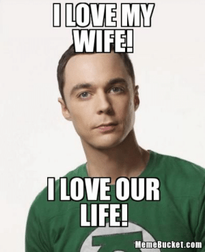 love your wife as your love your life love my wife meme -: WIFE  LOVE OUR  LIFE  MemeBucket.com love your wife as your love your life love my wife meme -