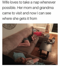 Like Grandma, like Mother, like Daughter 😂😂😂: Wife loves to take a nap whenever  possible. Her mom and grandma  came to visit and now I can see  where she gets it from Like Grandma, like Mother, like Daughter 😂😂😂