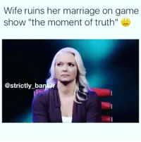 "Throw back to this: Wife ruins her marriage on game  show ""the moment of truth""  @strictly ban ar Throw back to this"