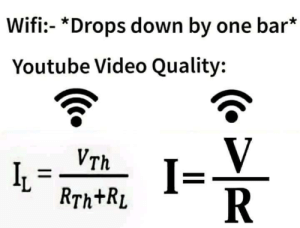 newtonpermetersquare:  .: Wifi- *Drops down by one bar*  Youtube Video Quality:  V  R  VTh  RTh+RL newtonpermetersquare:  .
