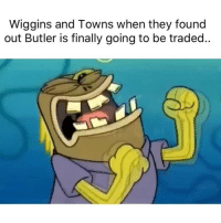 Basketball, Facts, and Nba: Wiggins and Towns when they found  out Butler is finally going to be traded.. Facts 😂