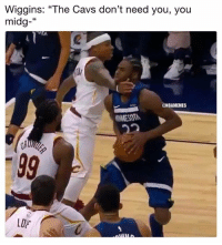 """Cavs, Nba, and You: Wiggins: """"The Cavs don't need you, you  midg-""""  2  @NBAMEMES  MESOT  LOE 😭😭😭😭"""
