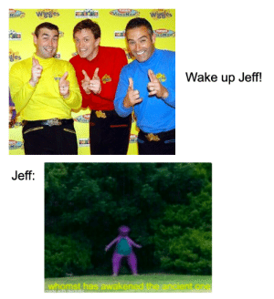 Wiggles Sick Lads: wiggles  wiggles  ViorONow  Naw  PL  DEONow  ges  Wake up Jeff!  PLAY  Vioro  Now  Jeff:  whomst has awakened the ancient one  made with mematic Wiggles Sick Lads