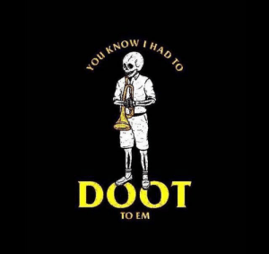 You know I had to by OOFGOESTHERE MORE MEMES: WIHAD  DOOT  TO EM You know I had to by OOFGOESTHERE MORE MEMES