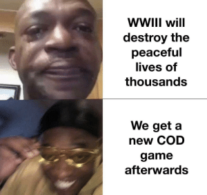 The time is now: WII will  destroy the  peaceful  lives of  thousands  We get a  new COD  game  afterwards The time is now