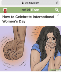"Dank, Meme, and International Women's Day: Wİkihow.com  wikiHovw  1  How to Celebrate International  Women's Day  wiki H <p>Glad to see traditions still exist. via /r/dank_meme <a href=""http://ift.tt/2p6b15A"">http://ift.tt/2p6b15A</a></p>"