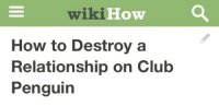 Club, How To, and Penguin: wikiHow  How to Destroya  Relationship on Club  Penguin
