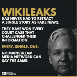 omg-humor:  Fake News: WIKILEAKS  HAS NEVER HAD TO RETRACT  A SINGLE STORY AS FAKE NEWS.  THEY HAVE WON EVERY  COURT CASE THAT  CHALLENGED THEIR  INFORMATION.  EVERY. SINGLE. ONE.  NO MAINSTREAM  MEDIA NETWORK CAN  SAY THE SAME.  EVOLUTION omg-humor:  Fake News