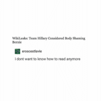 How To, Bernie, and Trendy: WikiLeaks: Team Hillary Considered Body Shaming  Bernie  eroscestlavie  i dont want to know how to read anymore fujk
