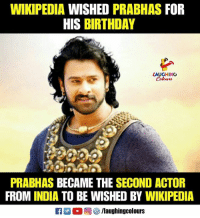 prabhas: WIKIPEDIA WISHED PRABHAS FOR  HIS BIRTHDAY  LAUGHING  Colours  PRABHAS BECAME THE SECOND ACTOR  FROM INDIA TO BE WISHED BY WIKIPEDIA