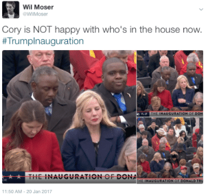 Happy, House, and Trump: Wil Moser  @WilMoser  Cory is NOT happy with who's in the house now.  # Trump!nauguration  THE INAUGURATION OF DON  THE INAUGURATION OF DONA  IVE  THE INAUGURATION OF DONALD TRU  11:50 AM-20 Jan 2017 Im not your man