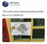 Times are changing.. 😩 https://t.co/EBtbC4isWZ: wild impala  @GLNCOCO  This is the most depressing thing Imfao.  Rip to my childhood  IGUESS  EVERYONE  HAS GROWN UP  THERE'S NO MORE  TOYS US  PROJECTRUGGED Times are changing.. 😩 https://t.co/EBtbC4isWZ