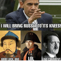 Good Luck Memes: WILL BRING RUSSIA TO ITS KNEES!  GOODLUCK BRO  LOL  NO COMMENT