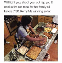 😂😂😂😂😂😂 musichumor hiphophumor pettypost pettyastheycome straightclownin hegotjokes jokesfordays itsjustjokespeople itsfunnytome funnyisfunny randomhumor nickiminaj remyma ShEther: Will fight you, shoot you, out rap you &  cook a fire ass meal for her family all  before 7:30. Remy Ma winning so far 😂😂😂😂😂😂 musichumor hiphophumor pettypost pettyastheycome straightclownin hegotjokes jokesfordays itsjustjokespeople itsfunnytome funnyisfunny randomhumor nickiminaj remyma ShEther