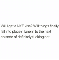 Definitely, Fall, and Fucking: Will I get a NYE kiss? Will things finally  fall into place? Tune in to the next  episode of definitely fucking not It's all about consistency @zero_fucksgirl 😅😅