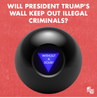 America, Trump, and Conservative: WILL PRESIDENT TRUMP'S  WALL KEEP OUT ILLEGAL  CRIMINALS?  WITHOUT  DOUBT Illegal criminals continue to pour into our country and murder innocent Americans! President Trump continues to put America first! We must secure our border and BUILD THE WALL!