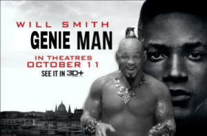Just posting my own image from sbubby so someone doesn't do it first: WILL S MITH  GENIE MAN  IN THEATRES  OCTOBER 1 1  SEE IT IN 3D+ Just posting my own image from sbubby so someone doesn't do it first